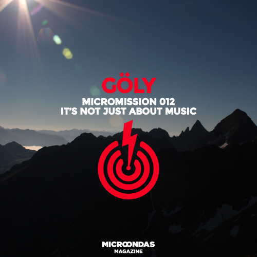 MicroMission-012-It-Not-Just-About-Music-mix-Goly-sesion-techno-house-electronica-benasque-huesca-pirineos-zaragoza-españa-barbatus-microondas-magazine-spain-2015